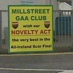 2012-04-21 Best of luck to the Millstreet Novelty Act in the All Ireland Final of Scór Sinsir - sign at the West End