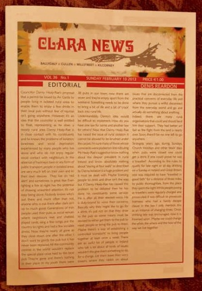 "The most recent edition of  the ever-popular ""Clara News"" has just been published.  It is the first issue of its 36th year.  Very sadly, as so splendidly expressed by Editor, Denis Reardon, it is the second last issue of what has become such a truly treasured publication of so many Millstreet people at home and abroad for a complete generation and more.   We encourage you to buy your copy of ""Clara News"" - still only one euro - because this issue and the final issue are bound to become veritable collectors' items.   We especially thank Denis not only for having been such a captain supreme of this hugely important ""Ship of Communication"" for 35 years but also for his much appreciated recognition of the role of our Millstreet website.  (S.R.)"