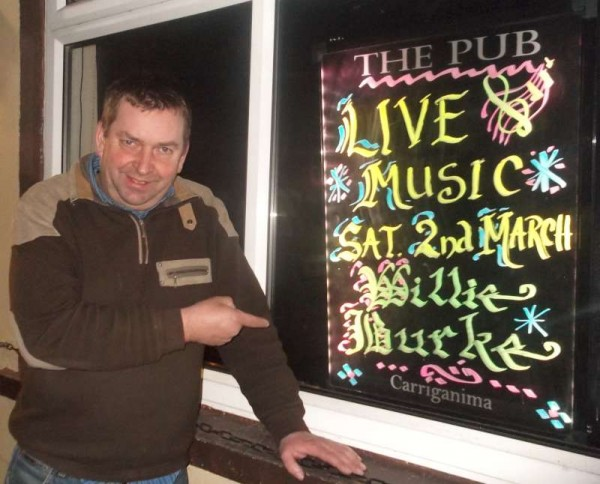 Seán Murphy reminding us of appearance of the very popular singer, Willie Burke, at The Pub in Carriganima on this Saturday night, 2nd March 2013.   (S.R.)