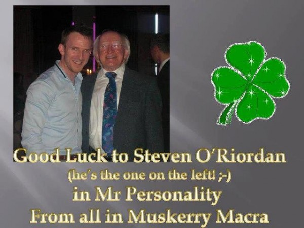 2013-04-16 Good Luck to Steven O'Riordan representing Millstreet Macra in the All Ireland Final of Mr.Personality