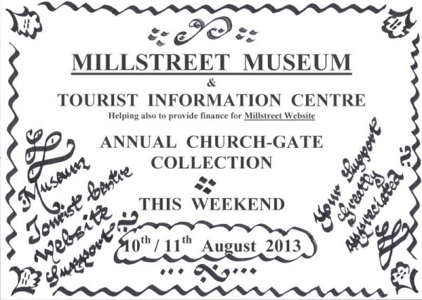 At this weekend's Church Gate Collection in Millstreet the support is greatly appreciated not only for our Museum, Tourist Information Centre but also the Millstreet Website.   While our Millstreet Website is coordinated by three people (Hannelie, Michael & Seán) plus further contributors - who are glad to do so on a voluntary basis - there are two annual expenses - one for the hosting of the site and one for our .ie domain name.    This money comes from our Museum fund.   Clearly  the value of our website is evident as, for example, we had several hundreds of hits during this past week for our Millstreet Debs feature.   We thank a Millstreet native , now residing in Co. Kerry who kindly posted a cheque of €20.00 to help defray our costs.   (S.R.)