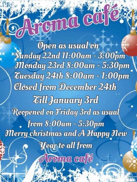 2013-12-18 Aroma Café - Christmas opening hours