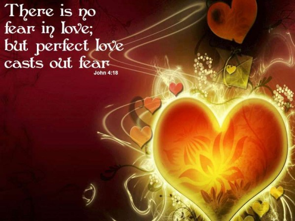 2014-01-14 Committed to the Glory of God - There is no fear in love, but perfect love casts out fear