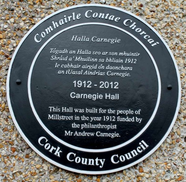 To mark the centenary of Carnegie Hall, Millstreet - Cork Co. Council recently arranged to put a very impressive in place outside the Hall.   Research and translation was superbly coordinated by Denis O'Shea of the Millstreet Branch of C.C.C..  Click on the images to nlarge