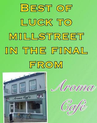 Best of luck to Millstreet in the Final from Aroma Café_rsz
