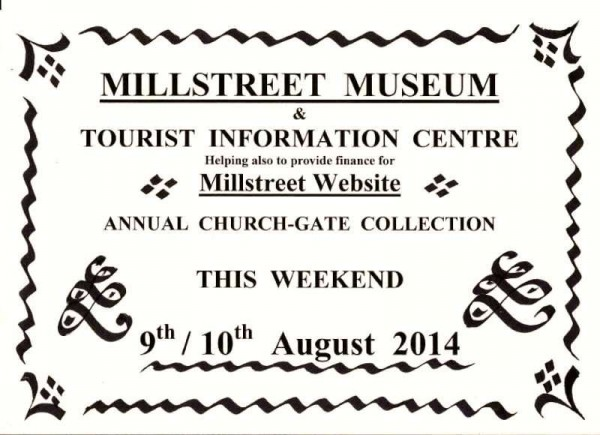 Support for both the Museum/Tourist Information Centre and the Millstreet Website would be greatly appreciated this weekend.   This is our main source of funding for these services.   Those involved give of their time and talents on a voluntary basis.   Sincere thanks.  (S.R.)