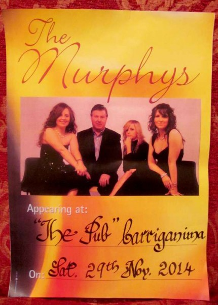 The very popular and wonderfully talented Murphys - father and three daughters - will be appearing at The Pub in Carriganima on this coming Saturday night, 29th Nov. 2014.  We thank Seán Murphy for alerting us to this marvellously enjoyable musical event.  Click on the Poster to enlarge.  (S.R.)