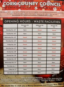 Our image above indicates the Opening Hours of Recycling Facilities.  Opening Hours for the Millstreet Recycling Centre on Tues. 30th Dec.: 9am to 4.30pm.  On Wednesday, 31st Dec.: 9am to 3.30pm.  On Friday, 2nd Jan. 2015: 9am to 3.30pm.  Saturday, 3rd Jan.: 9am to 2.30pm.  Click on the picture to enlarge.  (S.R.)