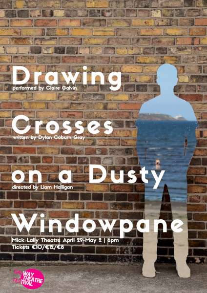 """This is a memory, a threnody, a memorial, an elegy… You can sing to remember what's gone so it won't be."" A poetic act of remembrance and questioning, Drawing Crosses On A Dusty Windowpane explores themes of loss and love. Written by Dylan Coburn Gray (winner, Fishamble Best New Writing Award 2013) and performed by Claire Galvin, this part play, part spoken word poem beautifully evokes the human need to remember and connect with a loved-one once they're gone. Written By: Dylan Coburn Gray. Performed By: Claire Galvin. Directed By: Liam Halligan. Composer: Sean James Garland. Lighting Designer: John Gunning. Image Credit: Carla Rogers."