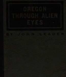 oregon-through-alien-eyes-by-john-leader-book-cover-1922